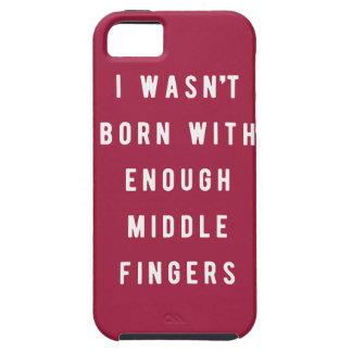 I wasn't born with enough middle fingers iPhone SE/5/5s case