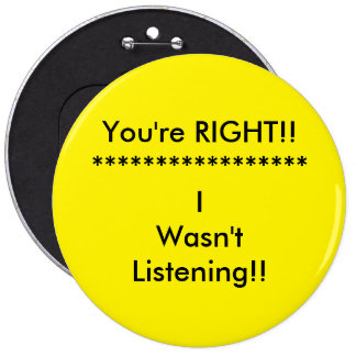 I wasnt listening pinback button