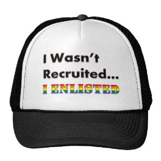 I Wasn't Recruited...I Enlisted Trucker Hat