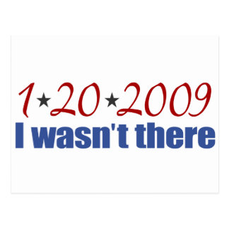 I Wasn't There (Inauguration Day 2009) Postcard
