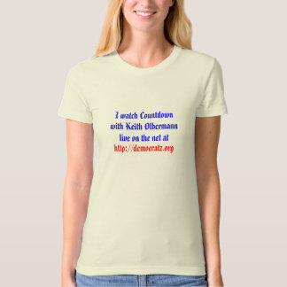 I watch Countdown with Keith Olbermann live T-Shirt