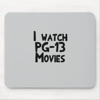 I watch PG-13 Movies Mouse Mats