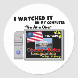 I Watched It On My Computer - Inauguration 2009 Round Stickers