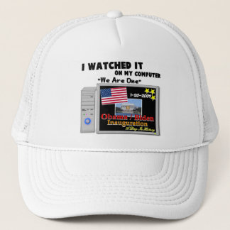 I Watched It On My Computer - Inauguration 2009 Trucker Hat