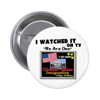 I Watched It On TV - Inauguration 2009 Button