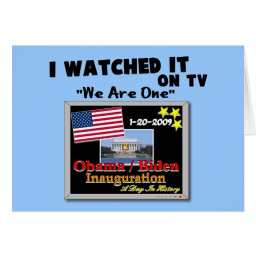 I Watched It On TV - Inauguration 2009 Greeting Cards