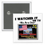 I Watched It On TV - Inauguration 2009 Pins