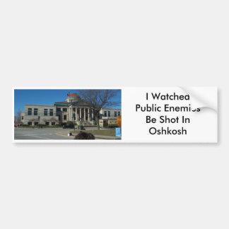 I WatchedPublic Enemies Be Shot In Oshkosh Car Bumper Sticker