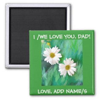 I/We Love You, Dad  Magnet