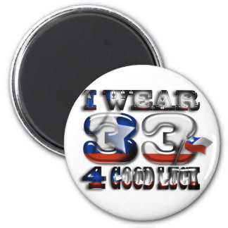 I Wear 33 4 Good Luck Chilean Miners Inspired  Mag 2 Inch Round Magnet