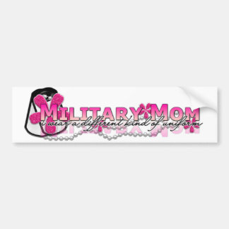 I wear a different kind of uniform(military mom) bumper sticker