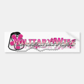 I wear a different kind of uniform(military wife) car bumper sticker