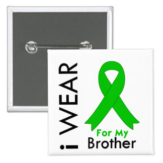 I Wear a Green Ribbon For My Brother Button