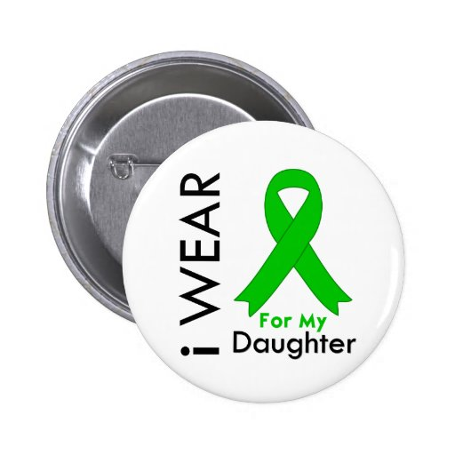 I Wear a Green Ribbon For My Daughter 2 Inch Round Button