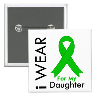 I Wear a Green Ribbon For My Daughter Pinback Button
