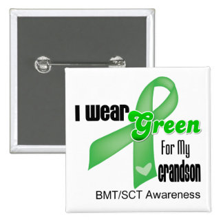 I Wear a Green Ribbon For My Grandson BMT/SCT Button