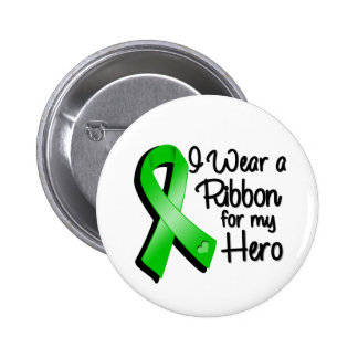 I Wear a Green Ribbon For My Hero Button