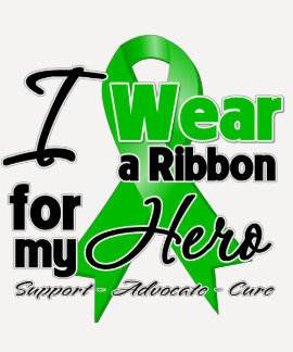 I Wear a Green Ribbon For My Hero Tees