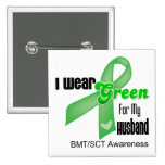 I Wear a Green Ribbon For My Husband BMT/SCT 2 Inch Square Button