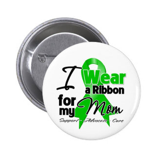 I Wear a Green Ribbon For My Mom Button