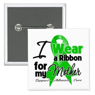 I Wear a Green Ribbon For My Mother 2 Inch Square Button