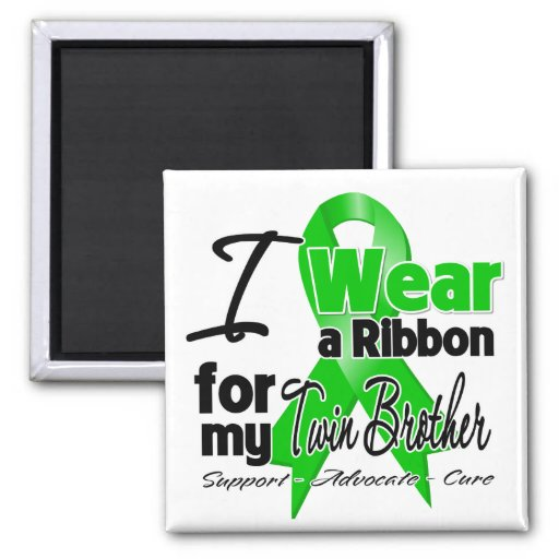 I Wear a Green Ribbon For My Twin Brother Refrigerator Magnet