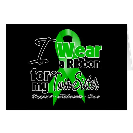 I Wear a Green Ribbon For My Twin Sister Greeting Card