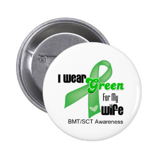 I Wear a Green Ribbon For My Wife BMT/SCT Buttons