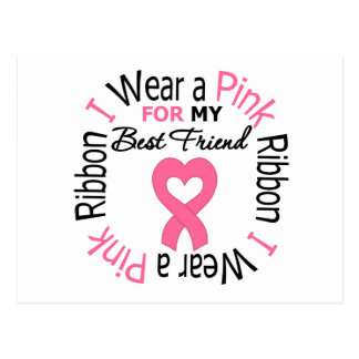 I Wear a Pink Ribbon For My Best Friend Post Card