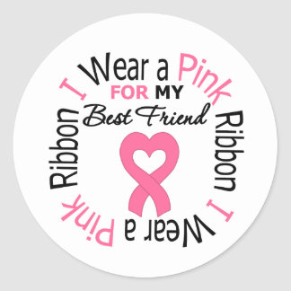 I Wear a Pink Ribbon For My Best Friend Stickers