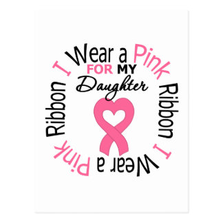 I Wear a Pink Ribbon For My Daughter Post Card