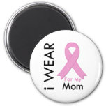 I Wear a Pink Ribbon For My Mom Fridge Magnet