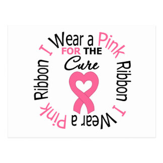 I Wear a Pink Ribbon For The Cure Postcard