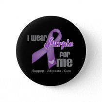 I Wear a Purple Ribbon For Me Button