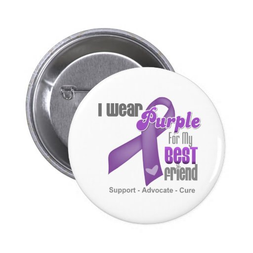 I Wear a Purple Ribbon For My Best Friend Pinback Buttons