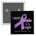 I Wear a Purple Ribbon For My Daughter 2 Inch Square Button