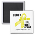 I Wear a Ribbon For My Best Friend - Sarcoma Magnets