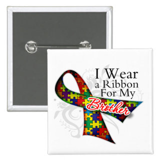I Wear a Ribbon For My Brother - Autism Awareness Button