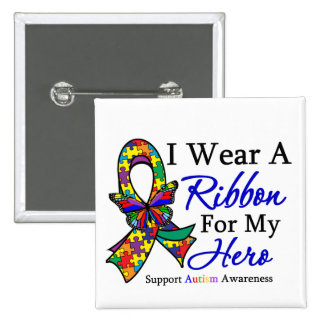 I Wear a Ribbon For My HERO Autism Pinback Buttons