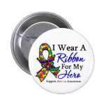 I Wear a Ribbon For My HERO Autism Button