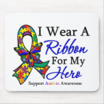 I Wear a Ribbon For My HERO Autism Mousepad