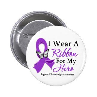 I Wear A Ribbon For My HERO Fibromyalgia Button