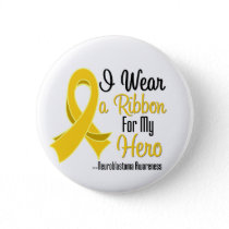 I Wear a Ribbon For My Hero - Neuroblastoma Button