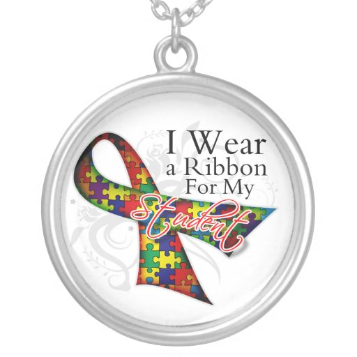 I Wear a Ribbon For My Student - Autism Awareness Pendants