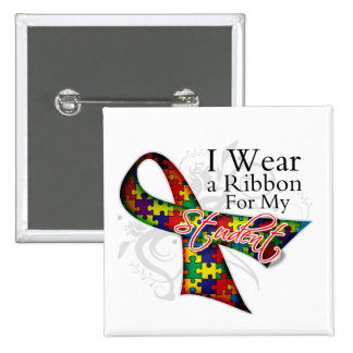 I Wear a Ribbon For My Student - Autism Awareness Pinback Button
