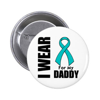 I Wear a Teal Ribbon For My Daddy 2 Inch Round Button