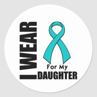 I Wear a Teal Ribbon For My Daughter Classic Round Sticker