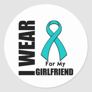 I Wear a Teal Ribbon For My Girlfriend Classic Round Sticker