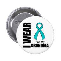 I Wear a Teal Ribbon For My Grandma Pinback Button