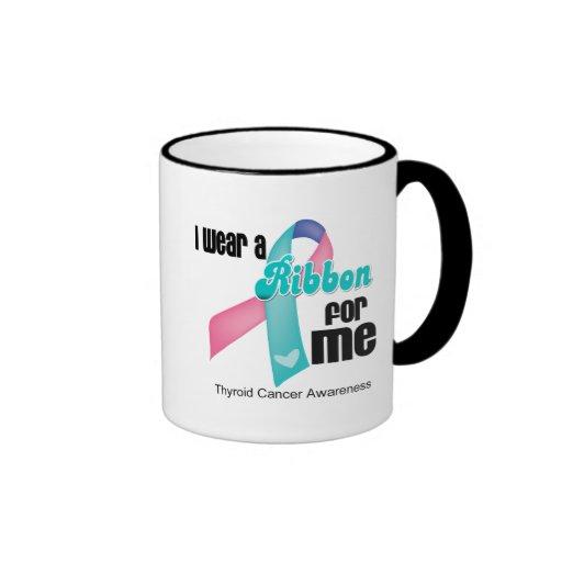 I Wear a Thyroid Cancer Ribbon For Me Mug